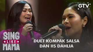 KOMPAK!! Iis Dahlia dan Salsa Bawakan [SIAPKAH KAU TUK JATUH CINTA LAGI] | Sing Like Mama GTV