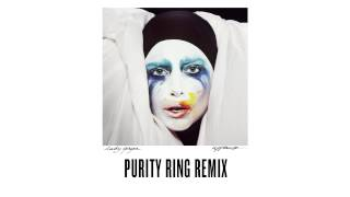 "Lady Gaga - ""Applause"" - Purity Ring Remix"