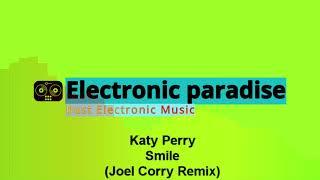 Katy Perry - Smile (Joel Corry Remix)