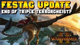 Festag Update Balance Notes: End of Triple Terrorgheist!? | Total War: Warhammer 2