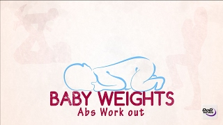 Baby Weights: Abs Work out