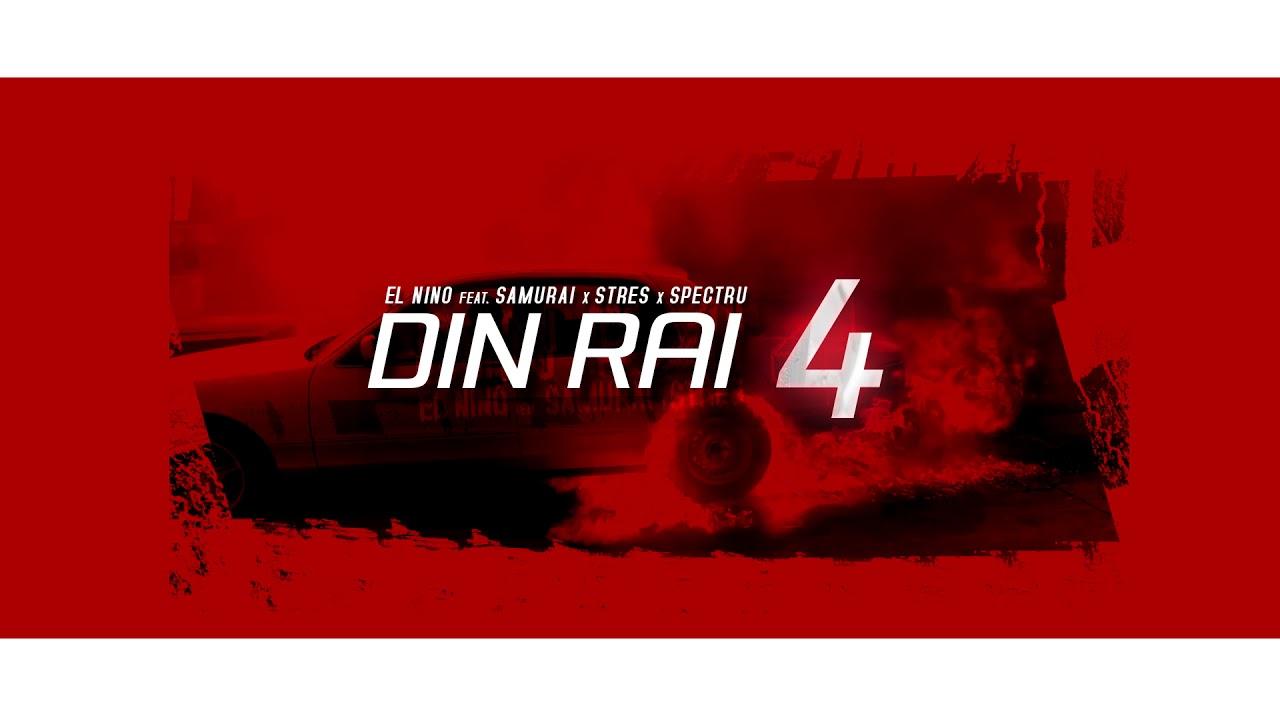 El Nino x Samurai x Stres x Spectru - DIN RAI 4 (Audio)