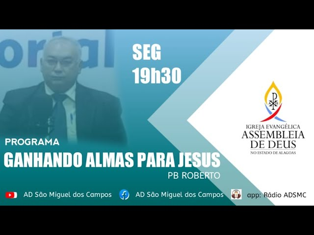 Programa Ganhando Almas para Jesus - 18/10/2021