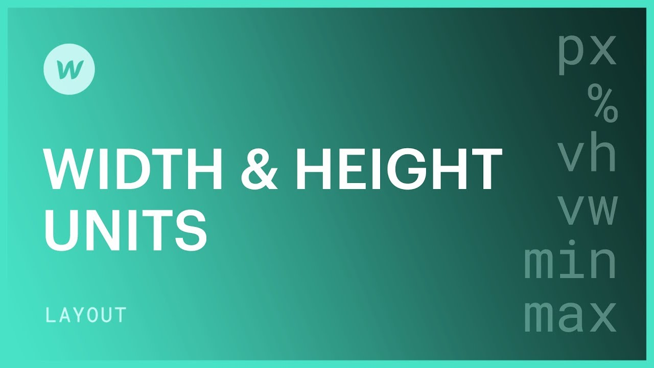 Width and height units - Webflow CSS tutorial (using the Old UI)