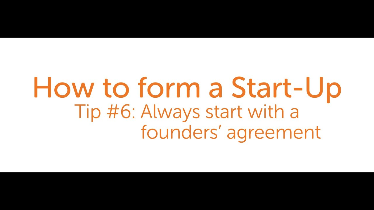 How To Form A Start Up Start With A Founders Agreement Youtube
