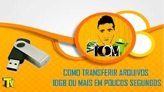 COMO TRANSFERIR ARQUIVOS 10GB OU MAIS EM POUCOS SEGUNDOS