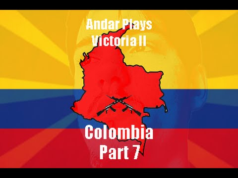 Andar Plays Victoria 2 - Colombia - Part 7