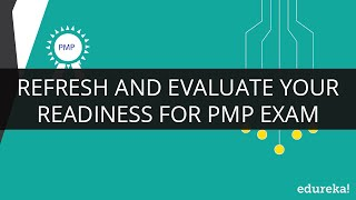 Refresh And Evaluate Your Readiness For PMP Exam | PMP Certification | PMP Refresher Course