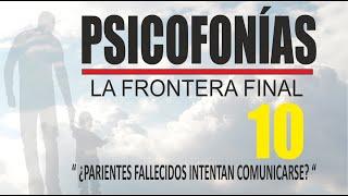 PSICOFONÍAS , LA FRONTERA FINAL - 10