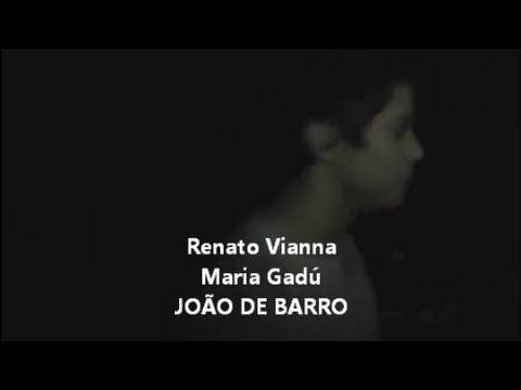 Renato Vianna Maria Gadú JOÃO DE BARRO