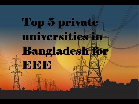 Top 5 private universities in Bangladesh for Electrical and Electronics Engineering EEE 2017