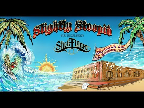 On Sale Now - Slightly Stoopid: School's Out For Summer 2018 Tour