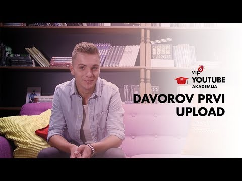 Davor Gerbus - Moj prvi upload | Vip YouTube Akademija