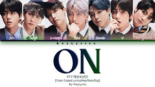 BTS (방탄소년단) - ON (Color Coded Han|Rom|Esp Lyrics) | by: KeyL…