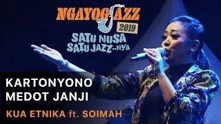 Download lagu Kartonyono Medot Janji KUA ETNIKA ft. Soimah - NGAYOGJAZZ 2019