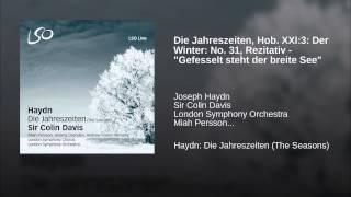 """Die Jahreszeiten, Hob. XXI:3: Der Winter: No. 31, Rezitativ - """"Gefesselt steht der breite See"""""""