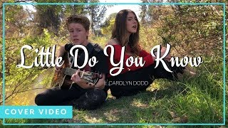 Little Do You Know - Alex and Sierra (Cover by Ky Baldwin & Carolyn Dodd)