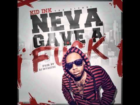 Kid Ink - Neva Gave A Fuck (Bass Boosted)