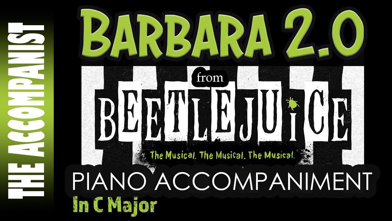 Barbara 2 0 From The Broadway Musical Beetlejuice Piano Accompaniment Karaoke Youtube
