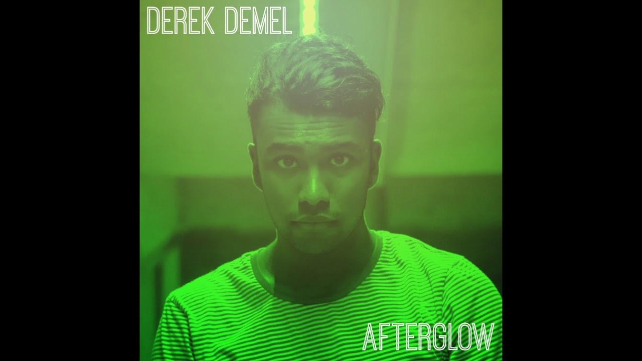 Afterglow - Original Song by Derek DeMel