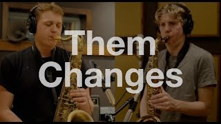 Them Changes - Talk of the Street