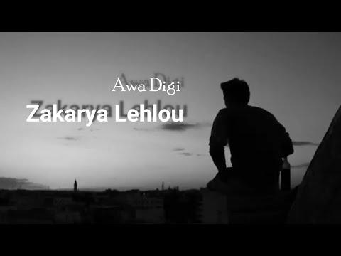 Zakarya Lehlou - Awa Digi Li9nad