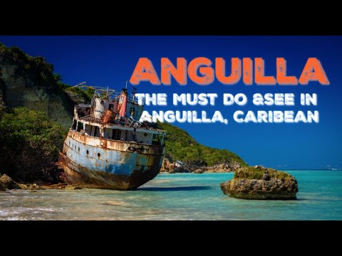 Anguilla, The Must Do & See In Anguilla, Caribbean