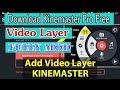 Kinemaster Video Layer APK