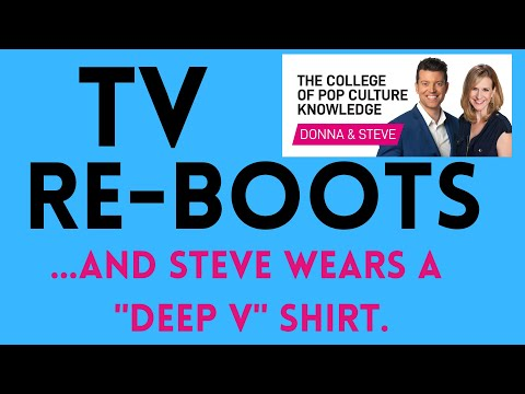 Topic: TV Reboots and Steve's chest hair revealed!