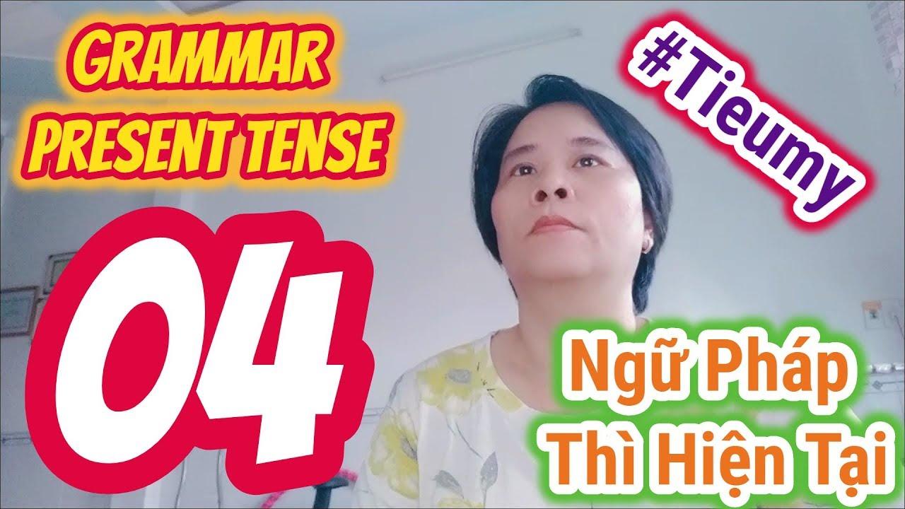 #Tieumy: Ngữ pháp Tiếng Anh Thì Hiện Tại – English Grammar Present Tense – Track 4. Làm Bài Tập
