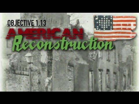 Objective 1.13:   American Reconstruction