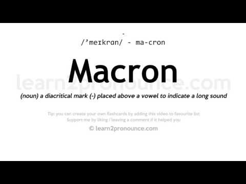 Macron pronunciation and definition