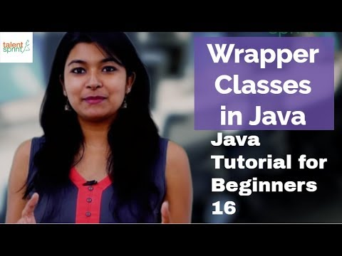 Wrapper Classes in Java | Java Tutorial for Beginners 16 | TalentSprint