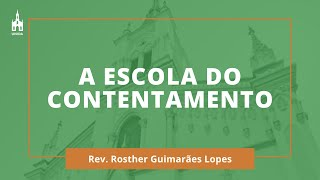 A Escola Do Contentamento - Rev. Rosther Guimarães Lopes - Culto de Ação de Graças - 26/11/2020