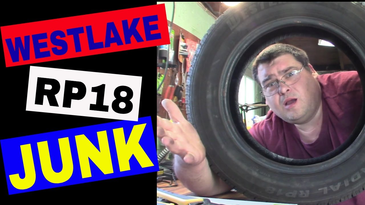 These Westlake Rp18 Tires Are Junk Tire Discounters Should Be