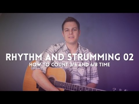 Rhythm and Strumming Lesson - how to count and strum 3/4 and 6/8 time