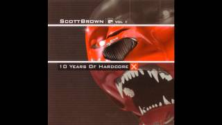 (CD 1) Scott Brown - X 10 Years Of Hardcore (Vol 1) Evolution Records