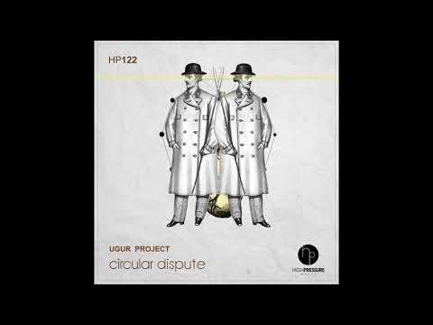 Ugur Project - Circular Dispute (Original Mix)