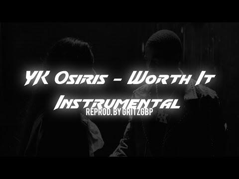 YK Osiris - Worth It [OFFICIAL INSTRUMENTAL] ReProd. By Gritzgbp