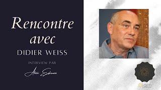 Entretien avec Didier Weiss