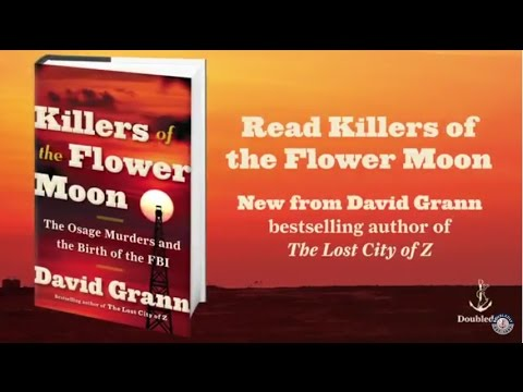 Killers of the Flower Moon by David Grann | On Sale April 18, 2017