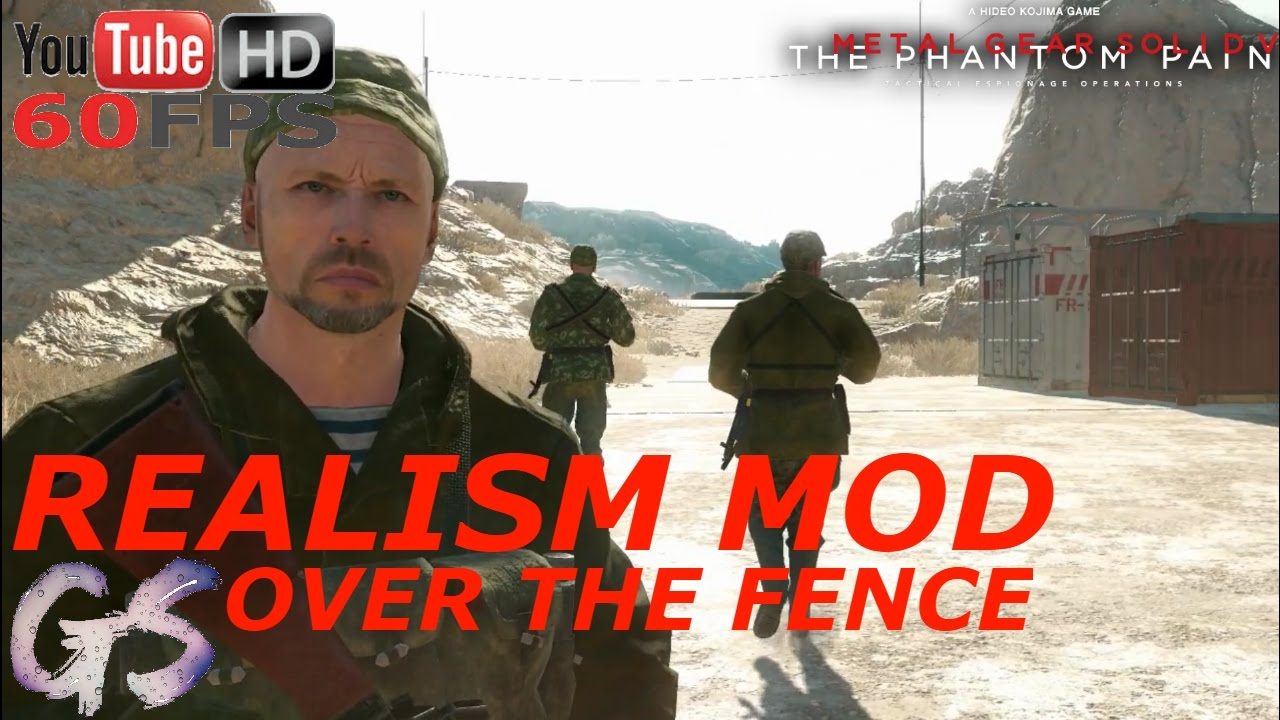 REALISM MOD - OVER THE FENCE I METAL GEAR SOLID V: THE PHANTOM PAIN