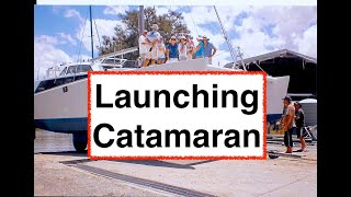 DIY Catamaran Launch Day