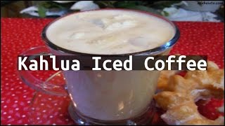 Recipe Kahlua Iced Coffee