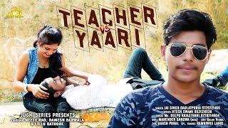 Latest Haryanvi Video Song | TEACHER Vs YAARI | Jai Singh Daulatpuriya | Neetu Rao, Ramesh, Lillu