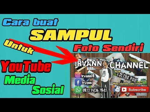 Tutorial Simple Buat SAMPUL KEREN Untuk Youtube,media Sosial Dll