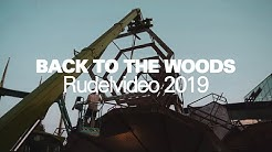 Back To The Woods Rudelvideo 2019