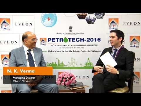 N. K. VERMA, Managing Director, ONGC Videsh