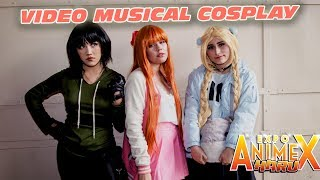 Video Musical Cosplay | Expo Animex Haru 2019