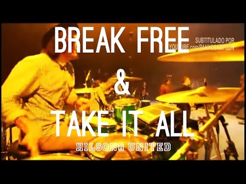 Hillsong United - Break Free & Take it all (subtitulado en español)